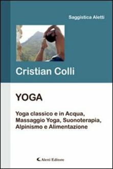 Yoga. Yoga classico e in acqua, massaggio yoga, suonoterapia, alpinismo e alimentazione.pdf