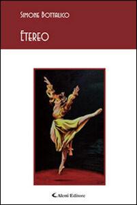 Foto Cover di Etereo, Libro di Simone Bottalico, edito da Aletti