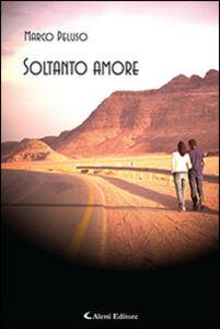 Libro Soltanto amore Marco Peluso