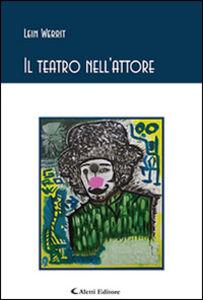 Libro Il teatro nell'attore Werrit Lein