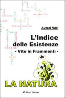 L' indice delle esistenze-Vite in frammenti-La natura - copertina