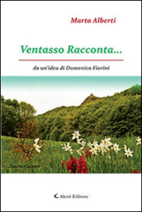 Foto Cover di Ventasso racconta..., Libro di Marta Alberti, edito da Aletti