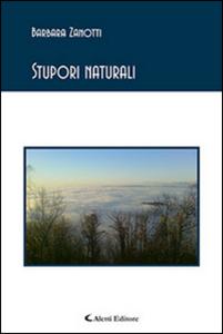 Libro Stupori naturali Barbara Zanotti