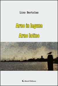 Libro Arno in laguna-Arno latino Lino Bertolas