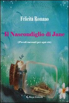 Il nascondiglio di Jane - Felicita Romano - copertina