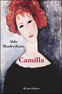 Foto Cover di Camilla, Libro di Aldo Manfredonia, edito da Aletti