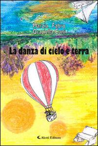 Libro La danza di cielo e terra Marzia Fabro , Graziella Coni