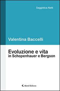 Evoluzione e vita in Schopenhauer e Bergson - Baccelli Valentina - wuz.it