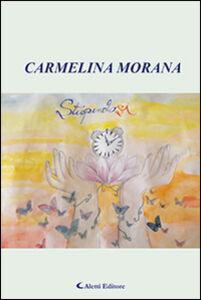 Foto Cover di Stupendosi, Libro di Carmelina Morana, edito da Aletti
