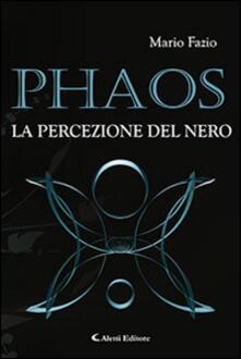 Phaos. La percezione del nero - Mario Fazio - copertina