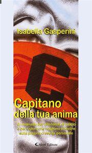 Ebook Capitano della tua anima Gasperini, Isabella