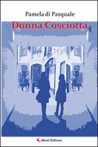 Libro Donna cosciotta Pamela Di Pasquale