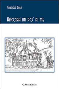 Libro Ancora un po' di me Gabriele Sala
