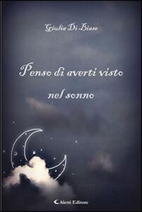 Foto Cover di Penso di averti visto nel sonno, Libro di Giulia Di Biase, edito da Aletti
