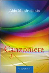 Libro Canzoniere. Vol. 3 Aldo Manfredonia