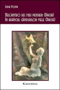 Foto Cover di Nell'antro dei miei pensieri (Dacia)-In adancul gandurilor mele (Dacia), Libro di Lidia Popa, edito da Aletti