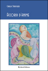 Libro Accordi d'anime Carla Staffieri