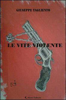 Le vite violente - Giuseppe Tagliento - copertina