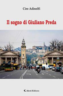 Il sogno di Giuliano Preda - Ciro Adinolfi - copertina