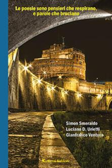 Le poesie sono pensieri che respirano, e parole che bruciano - Simon Smeraldo,Luciano D. Urietti,Gianfranco Ventura - copertina