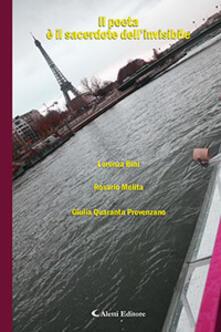 Il poeta è sacerdote dell'invisibile - Lorenza Bini,Rosario Melita,Giulia Quaranta Provenzano - copertina