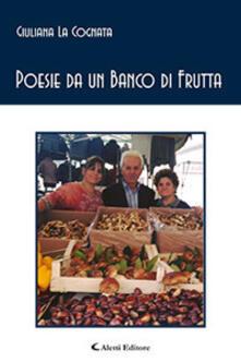 Poesie da un banco di frutta - Giuliana La Cognata - copertina