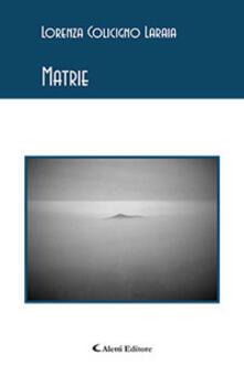 Matrie - Lorenza Colicigno Laraia - copertina