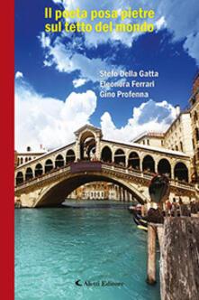 Il poeta posa pietre sul tetto del mondo - Stefo Della Gatta,Eleonora Ferrari,Gino Profenna - copertina