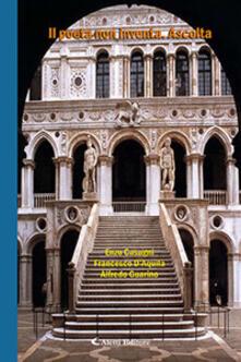 Il poeta non inventa. Ascolta - Enzo Casagni,Alfredo Guarino,Francesco D'Aquila - copertina