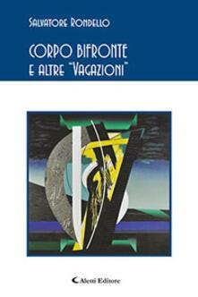 Corpo bifronte e altre «vagazioni» - Salvatore Rondello - copertina