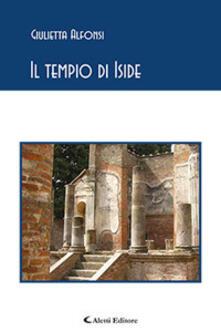 Il tempio di Iside - Giulietta Alfonsi - copertina
