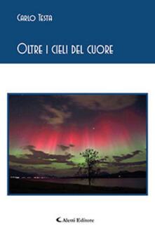 Oltre i cieli del cuore - Carlo Testa - copertina