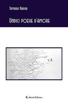 Undici poesie d'amore - Tamura Kafka - copertina