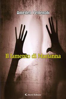 Il lamento di Marianna - Amedeo Pettenati - copertina