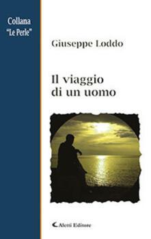 Il viaggio di un uomo - Giuseppe Loddo - copertina