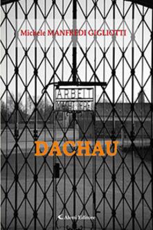 Dachau - Michele Manfredi Gigliotti - copertina
