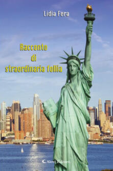 Racconto di straordinaria follia - Lidia Fera - copertina