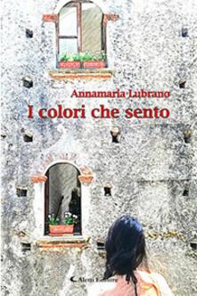 I colori che sento - Annamaria Lubrano - copertina