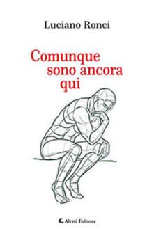 Comunque sono ancora qui - Luciano Ronci - copertina