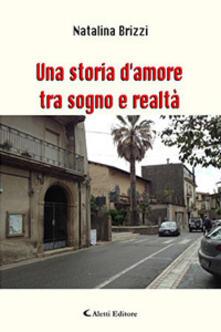 Una storia d'amore tra sogno e realtà - Natalina Brizzi - copertina