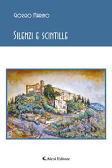 Silenzi e scintille - Giorgio Marino - copertina
