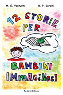 12 storie per bambini ImMagiNoSi - Maria Gabriella Venturini,Rosa Pia Corsini - copertina