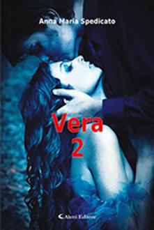 Vera. Vol. 2 - Anna Maria Spedicato - copertina