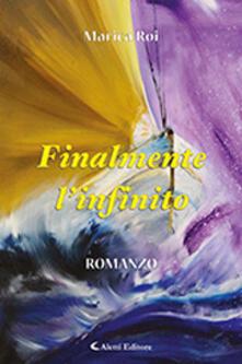 Finalmente l'infinito - Marica Roi - copertina