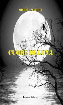 Cuore di luna - Michele Maurici - ebook