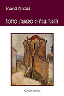 Sotto l'albero di viale Turati - Solange Menegale - copertina