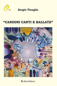 Canzoni, canti e ballate - Sergio Tinaglia - copertina