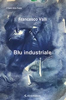 Blu industriale - Francesco Valli - copertina