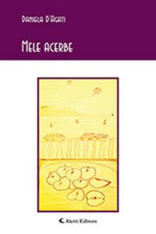 Mele acerbe - Daniela D'Agati - copertina