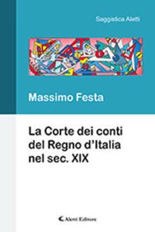 La Corte dei Conti del Regno d'Italia nel secolo XIX - Massimo Festa - copertina